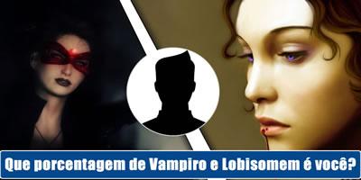 Qual porcentagem de vampiro e lobisomem é você?