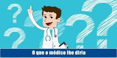 O que o médico disse?