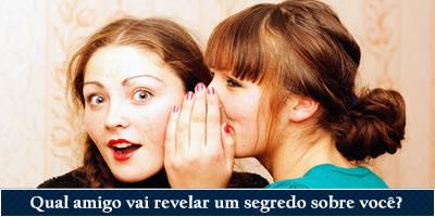 Que amigo vai revelar um segredo sobre você?