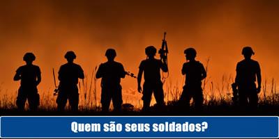 Quem são seus soldados?