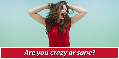 Are You Crazy Or Sane?