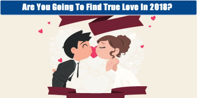 Are You Going To Find True Love In 2018?