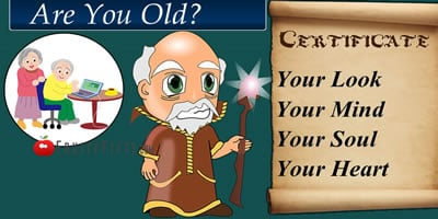 Are You Old? Find Out Now