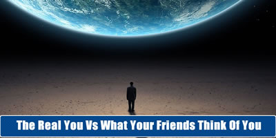 The Real You Vs What Your Friends Think About You?