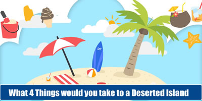 What 4 Things Would You Take To A Deserted Island?