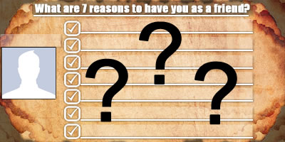What Are The 7 Reasons To Have You As A Friend?