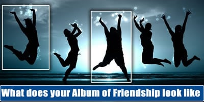 What Does Your Album Of Friendship Look Like?