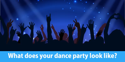 What Does Your Dance Party Look Like?