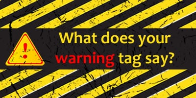 What Does Your Warning Tag Say?