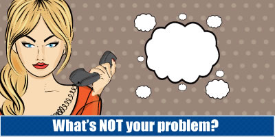 What's NOT Your Problem?