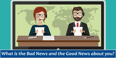 What Is The Bad News And The Good News About You?