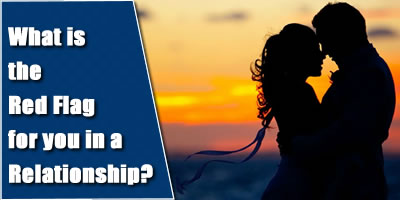 What Is The Red Flag For You In A Relationship?