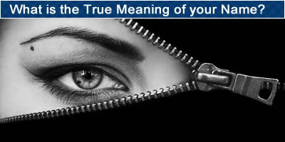 What Is The True Meaning Of Your Name?