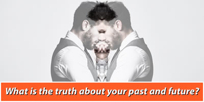 What Is The Truth About Your Past And Future?