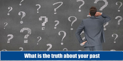 What Is The Truth About Your Past