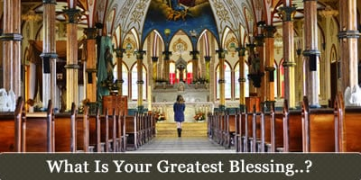 What Is Your Greatest Blessing?