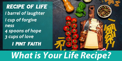 What Is Your Life Recipe?