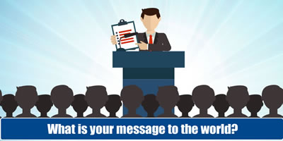 What Is Your Message To The World