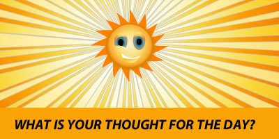 What Is Your Thought For The Day?