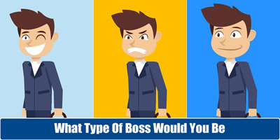 What Type Of Boss Would You Be