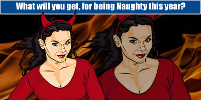 What Will You Get, For Being Naughty This Year?