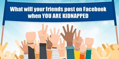 What Will Your Friends Post On Facebook When You Are Kidnapped