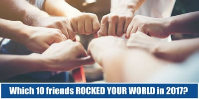 Which 10 Friends Rocked Your World In 2017