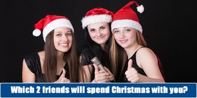 Which 2 Friends Will Spend Christmas With You?