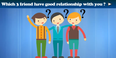 Which Three Friends Have A Good Relationship With You?