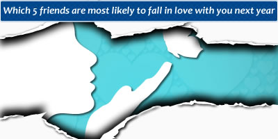 Which 5 Friends Are Likely To Fall In Love With You Next Year?