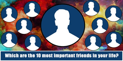 Which Are The 10 Most Important Friends In Your Life?