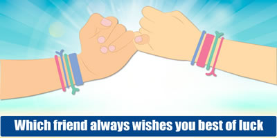 Which Friend Always Wishes You Best Of Luck?