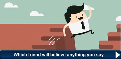 Which Friend Will Believe Anything You Say?
