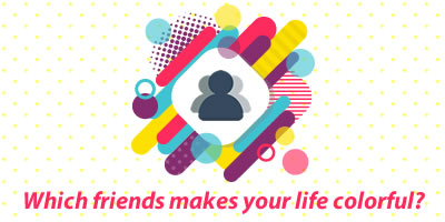 Which Friends Makes Your Life Colorful