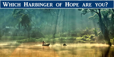 Which Harbinger Of Hope Are You?