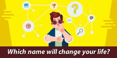 Which Name Will Change Your Life?