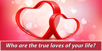 Who Are The True Loves Of Your Life?