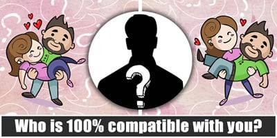 Who Is 100% Compatible With You?