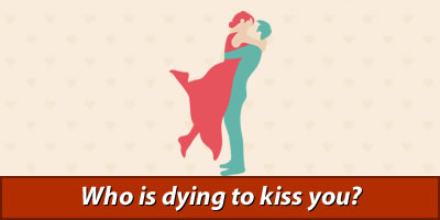 Who Is Dying To Kiss You