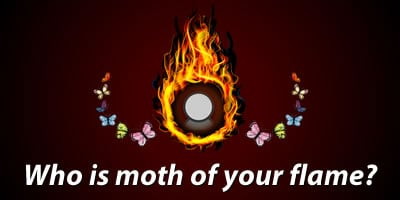 Who Is Moth Of Your Flame?