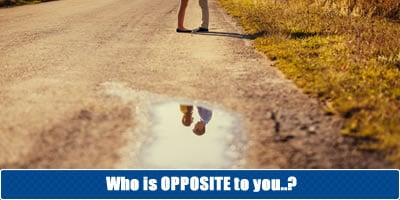 Who Is OPPOSITE To You?