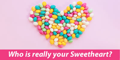 Who Is Really Your Sweetheart?