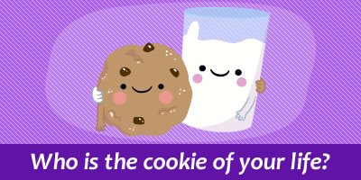 Who Is The Cookie Of Your Life?