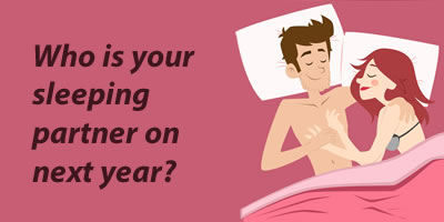 Who Is Your Sleeping Partner On Next Year?
