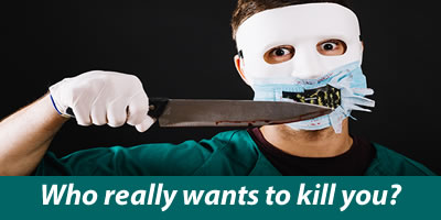 Who Really Wants To Kill You?