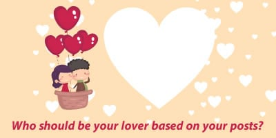 Who Should Be Your Lover Based On Your Posts?