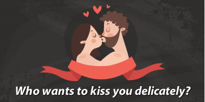 Who Wants To Kiss You Delicately?