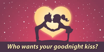Who Wants Your Goodnight Kiss?