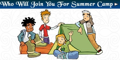 Who Will Join You For Summer Camp?