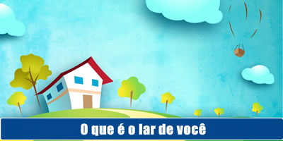 O que é o lar de você?
